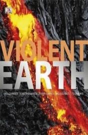 Violent Earth : Volcanoes:Earthquakes:Hurricanes: Mudslides:Tsunamis