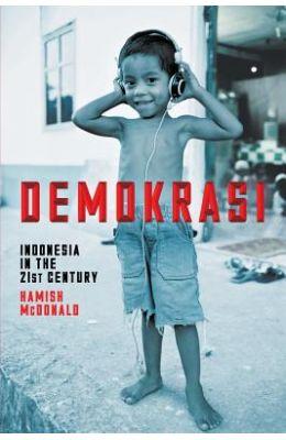 Demokrasi: Indonesia in the 21st Century