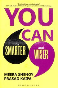 You Can : Be Smarter And Wiser