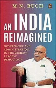 An India Reimagined : Governance & Administration In The Worlds Largest Democracy