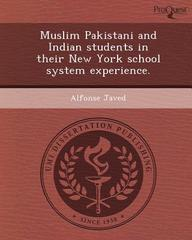 Muslim Pakistani and Indian students in their New York school system experience.