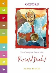 Roald Dahl: True Lives