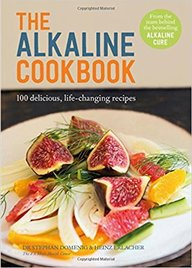 Alkaline Cook Book : 100 Delicious Life Changing Recipes