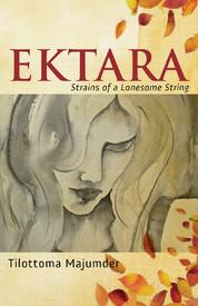 Ektara: Strains of a Lonesome String