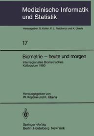 Biometrie - Heute und Morgen: Interregionales Biometrisches Kolloquium 1980 der Deutschen Region und Region Österreich - Schweiz der Internationalen ... Biometrie und Epidemiologie) (German Edition)