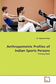 Anthropometric Profiles Of Indian Sports Persons