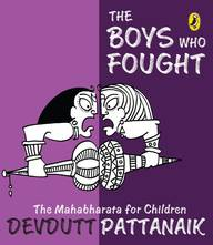 Boys Who Fought : The Mahabharata For Children