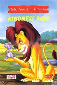 Kindness Pays : Tales From Panchatantra Large Print