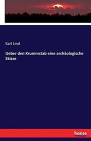 Ueber Den Krummstab Eine Archaologische Skizze (German Edition)
