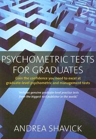Psychometric Tests For Graduates: Gain The Confidence You Need To Excel At Graduate Level Psychometric And Management Tests