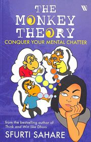 Monkey Theory : Conquer Your Mental Chatter