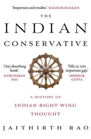 The Indian Conservative : A History Of Indian Right Wing Thought