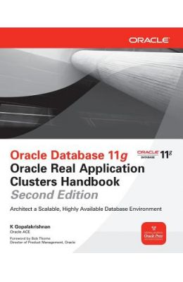 Oracle Database 11g Oracle Real Application Clusters Handbook