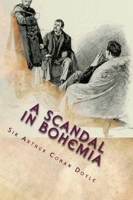 A Scandal In Bohemia: Illustrated Edition (The Works of Sir Arthur Conan Doyle) (Volume 4)