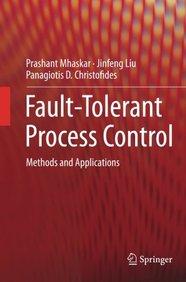Fault-Tolerant Process Control: Methods and Applications