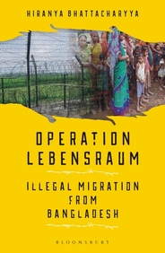 Operation Lebensraum : Illegal Migration  From Bangladesh