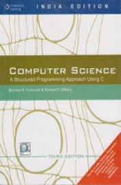 Computer Science A Structured Programming Approach Using C