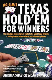 No Limit Texas Hold 'Em For Winners: The Complete Poker Player's Guide To No-Limit Texas Hold'em - For Beginners, Intermediates