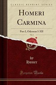 Homeri Carmina, Vol. 2: Pars I, Odysseae I-XII (Classic Reprint) (Latin Edition)