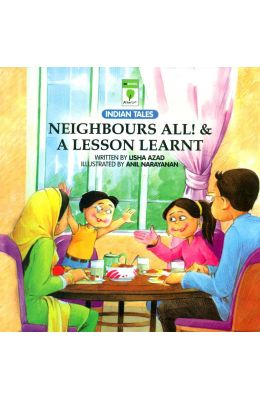 Indian Tales : Neighbours All & A Lesson Learnt