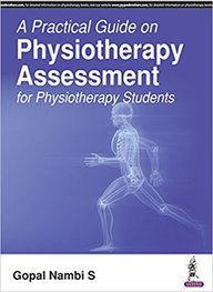Practical Guide On Physiotherapy Assessment For Physiotherapy Students