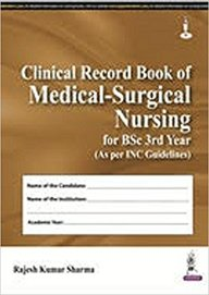 Clinical Record Book Of Medical Surgical Nursing For 3rd Year Bsc