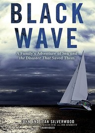 Black Wave: A Family's Adventure At Sea And The Disaster That Saved Them (Library Edition)