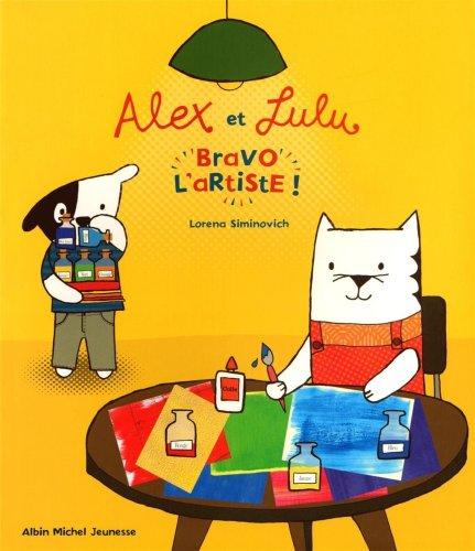 Alex Et Lulu -Bravo L'Artiste (French Edition)