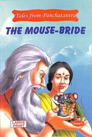 Mouse Bride : Tales From Panchatantra Large Print