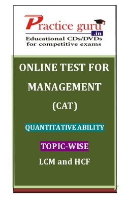 Online Test for Management: CAT: Quantitative Ability: Topic-Wise: LCM and HCF