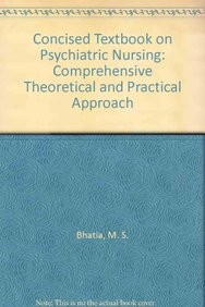 Concised Textbook on Psychiatric Nursing: Comprehensive Theoretical and Practical Approach