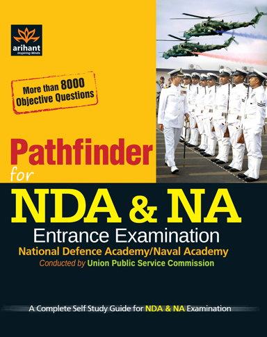 Pathfinder for NDA & NA Entrance Examination National Defence Academy, Naval Academy Conducted by UPSC