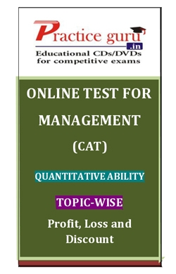 Online Test for Management: CAT: Quantitative Ability: Topic-Wise: Profit, Loss and Discount