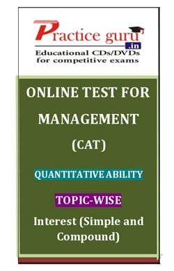 Online Test for Management: CAT: Quantitative Ability: Topic-Wise: Interest (Simple and Compound)