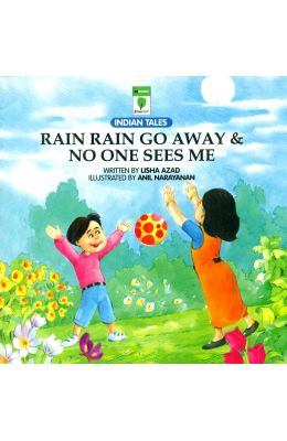Indian Tales : Rain Rain Go Away & No One Sees Me