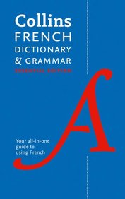 Collins French Dictionary & Grammar: Essential Edition (English and French Edition)