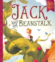 Jack & The Beanstalk : Classic Fairy Tales