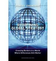 Redefining Global Strategy - Crossing Borders In A World Where Differences Still Matter