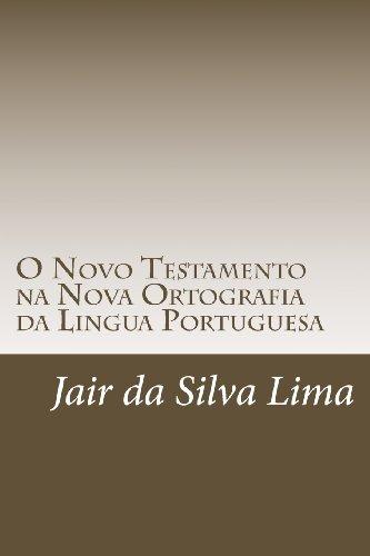 O Novo Testamento na Nova Ortografia da Lingua Portuguesa: Traducao de Joao Ferreira de Almeida (Portuguese Edition)