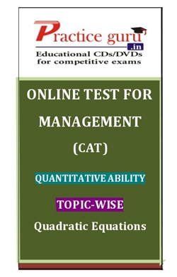 Online Test for Management: CAT: Quantitative Ability: Topic-Wise: Quadratic Equations
