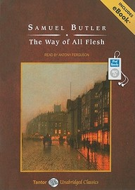 The Way of All Flesh (Tantor Unabridged Classics)