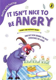 It Isnt Nice To Be Angry