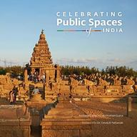 Celebrating Public Spaces Of India