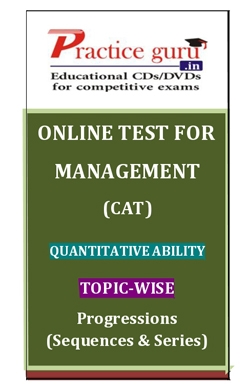 Online Test for Management: CAT: Quantitative Ability: Topic-Wise: Progressions (Sequences and Series)
