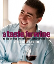 A Taste For Wine: 20 Key Tastings To Unlock Your Personal Wine Style