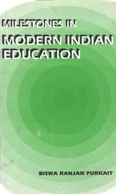 Milestrones In Modern Indian Education