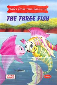 Three Fish : Tales From Panchatantra Large Print