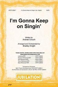I'm Gonna Keep on Singin' Anthem