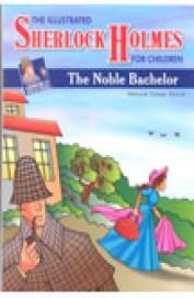 Noble Bachelor - Illustrated Sherlock Holmes For Children