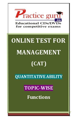 Online Test for Management: CAT: Quantitative Ability: Topic-Wise: Functions